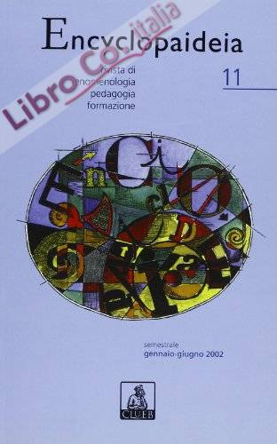 Encyclopaideia. Rivista di fenomenologia, pedagogia, formazione. Vol. 11.