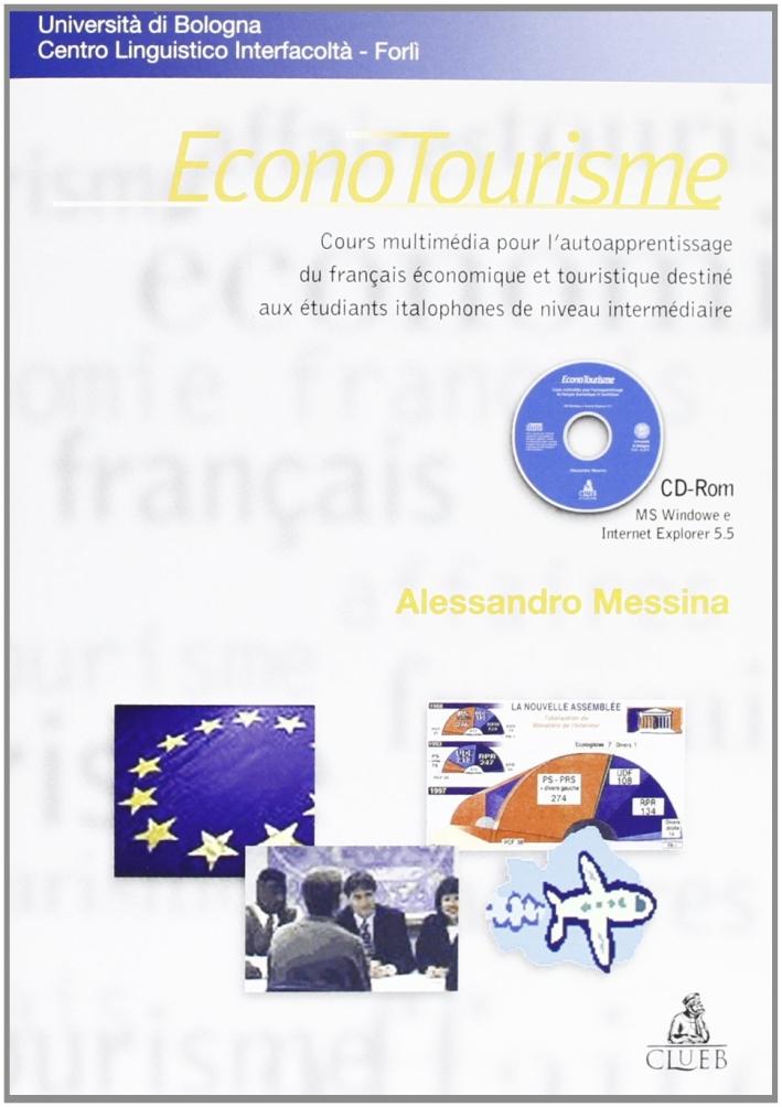Econotourisme. Cours multimedia pour l'autoapprendissage du français économique.. Con CD-ROM