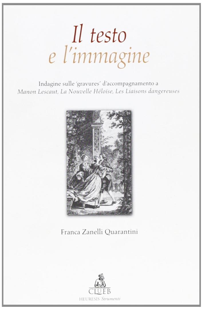 Il testo e l'immagine. Indagine sulle «gravures» d'accompagnamento a Manon Lescaut, La nouvelle Heloise