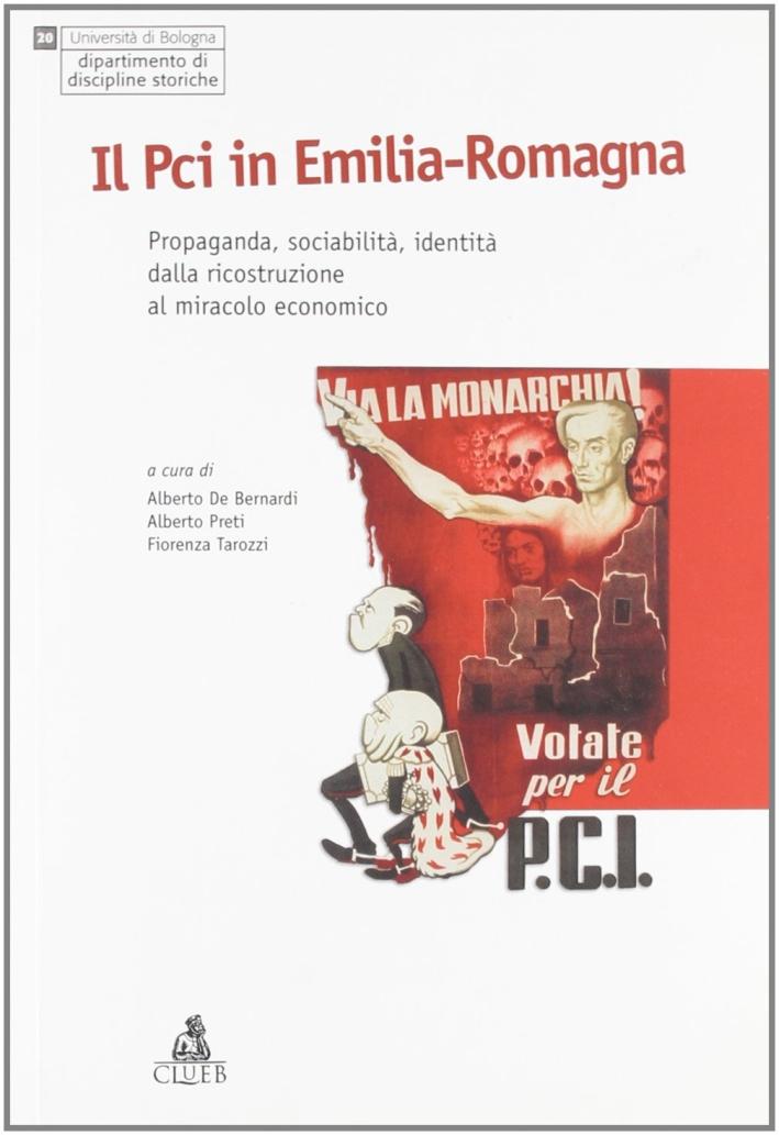 Il PCI in Emilia Romagna. Propaganda, sociabilità, identità dalla ricostruzione al miracolo economico