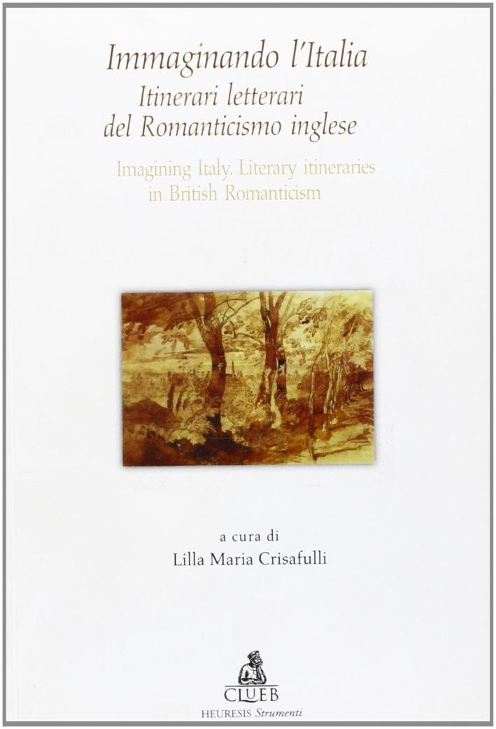 Immaginando l'Italia. Itinerari del Romanticismo inglese