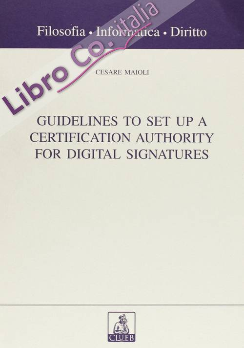 Guidelines to set up a certification authority for digital signatures