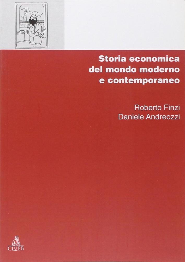 Storia economica del mondo moderno e contemporaneo.