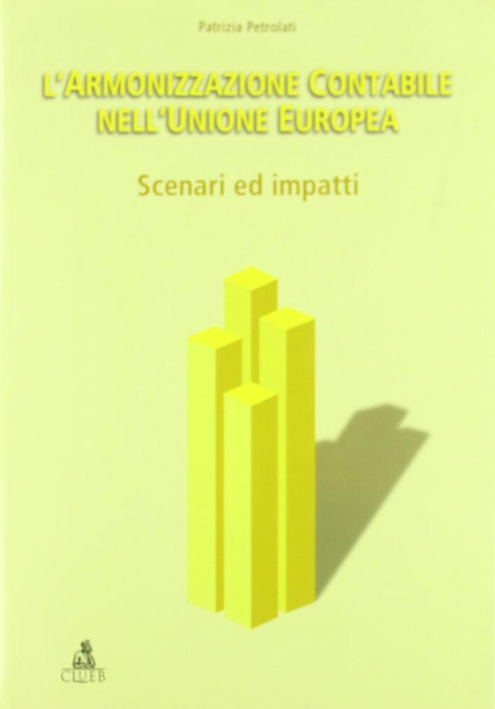 L'armonizzazione contabile nell'Unione Europea: scenari ed impatti.