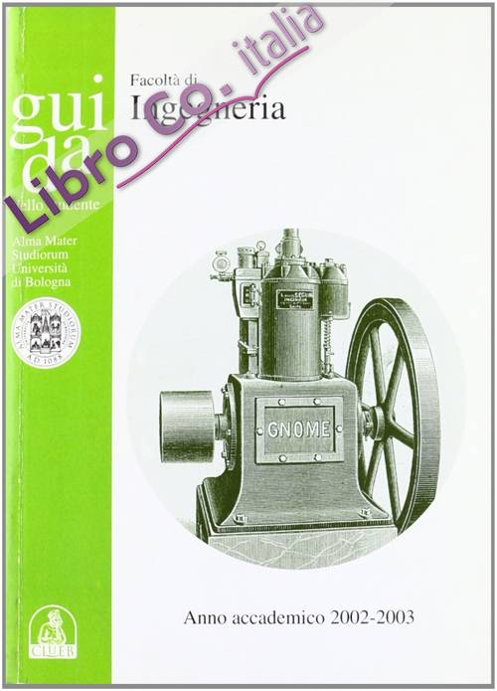 Guida dello studente per la Facoltà di ingegneria. Anno accademico 2002-2003