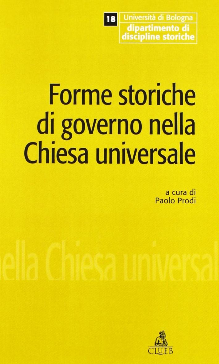 Forme storiche di governo nella Chiesa universale. Giornata di studio in occasione dell'ultima lezione del prof. Giuseppe Alberigo