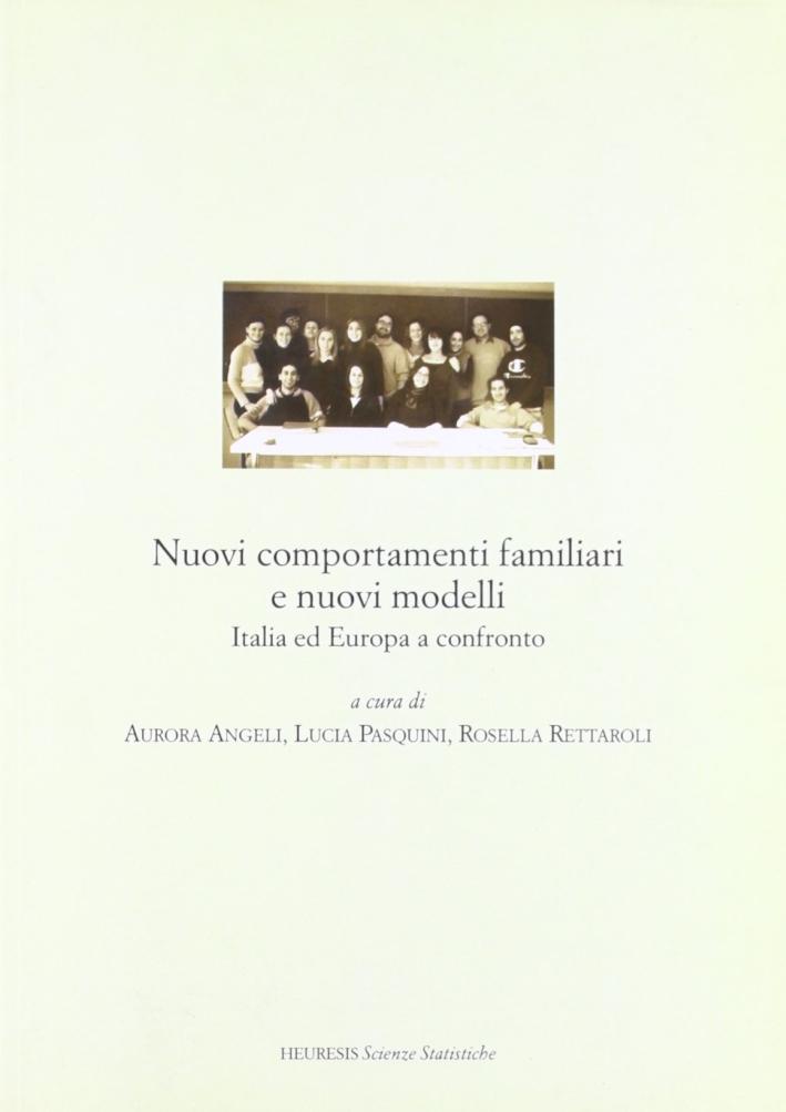 Nuovi comportamenti familiari e nuovi modelli. Italia ed Europa a confronto.