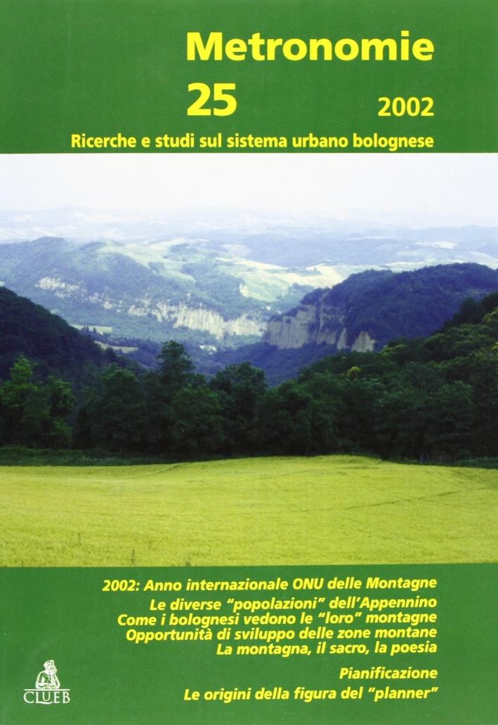 Metronomie. Ricerche e studi sul sistema urbano bolognese (2002). Vol. 25