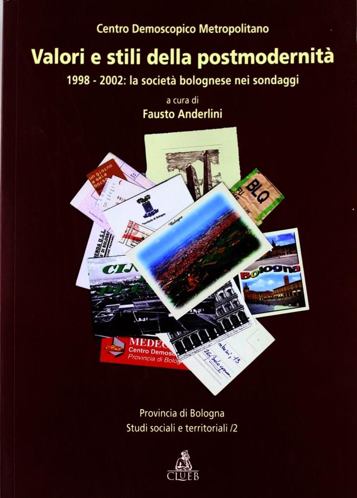 Valori e stili della postmodernità. 1998-2002: la società bolognese nei sondaggi.