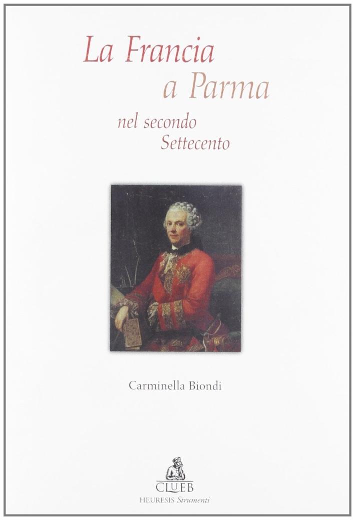 La Francia a Parma nel secondo Settecento