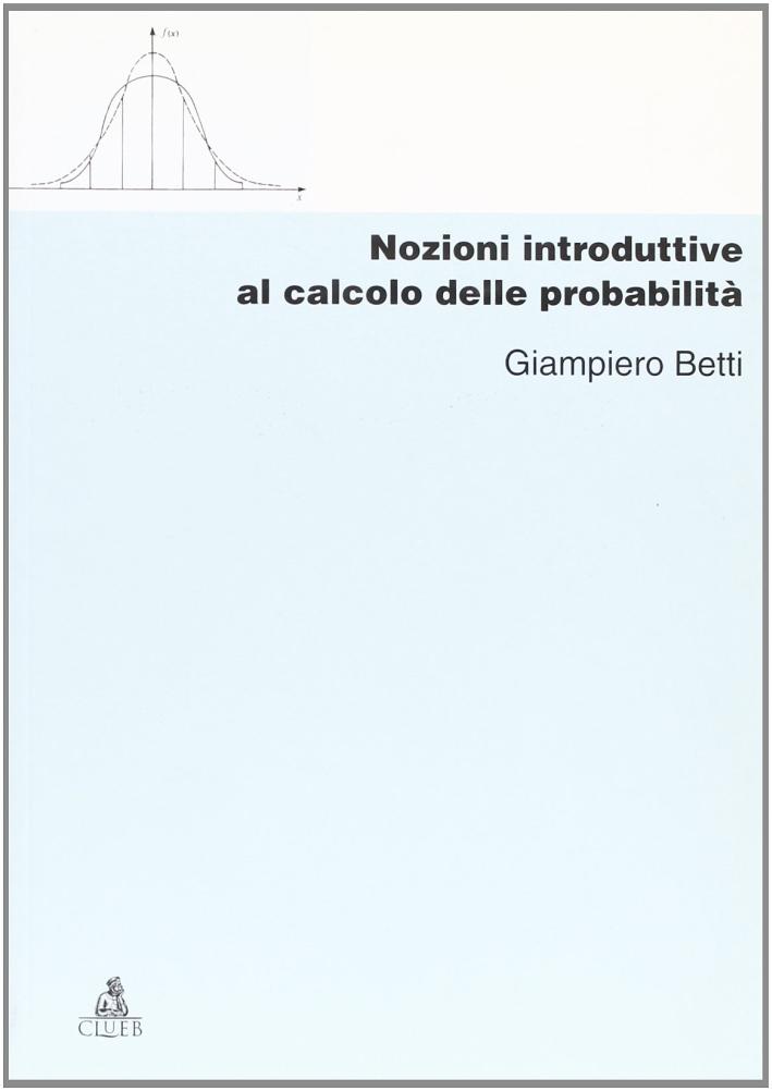 Nozioni introduttive al calcolo delle probabilità