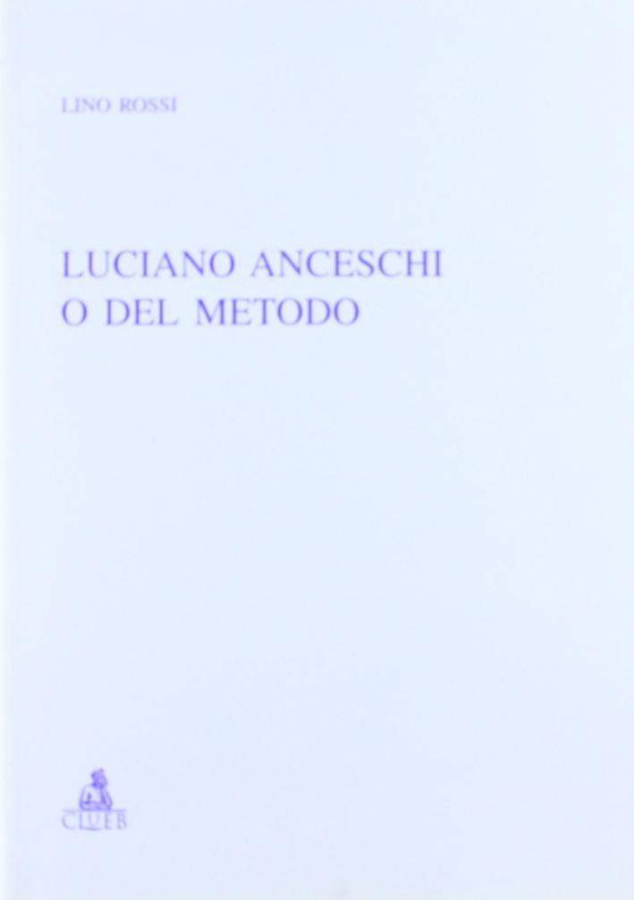 Luciano Anceschi o del metodo