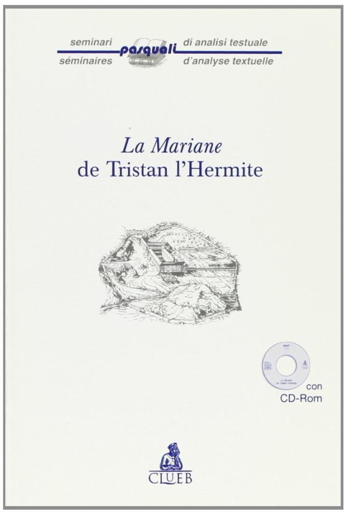 La Mariane de Tristan L'Hermite. Con CD-ROM
