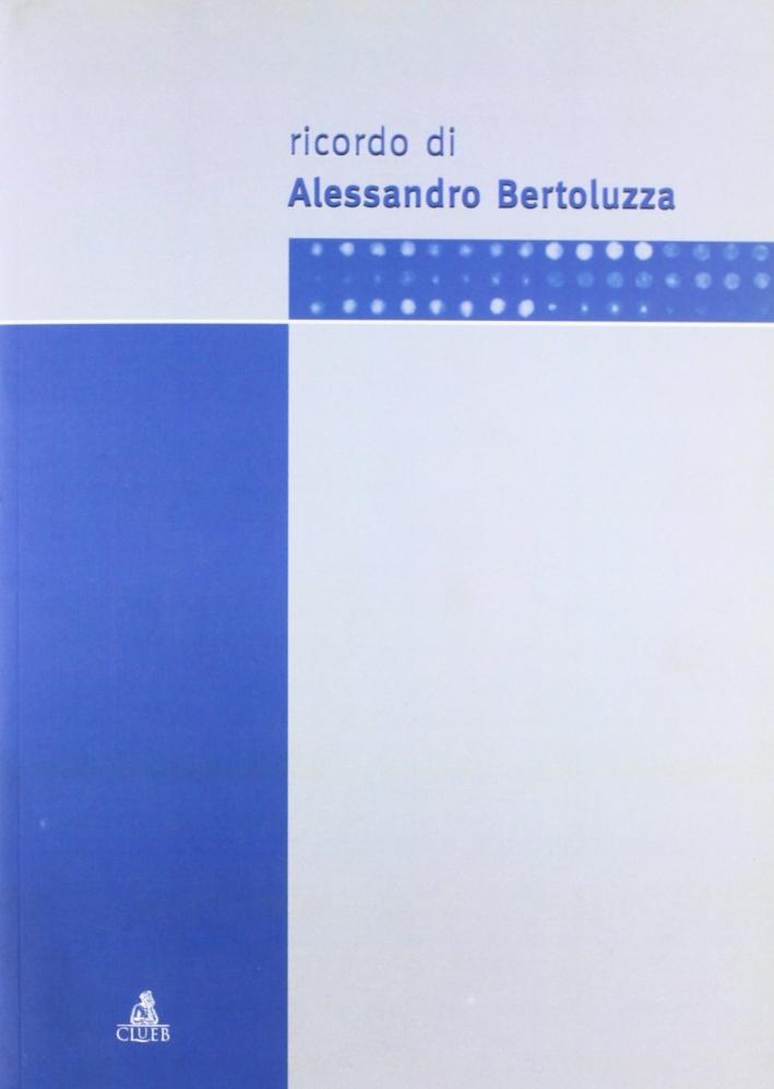 Ricordo di Alessandro Bertoluzza.