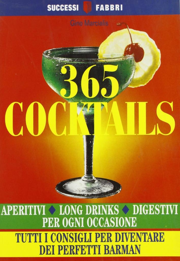Trecentosessantacinque cocktails