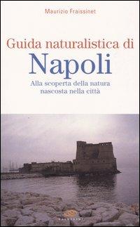Guida naturalistica di Napoli. Alla scoperta della natura nascosta nella città.