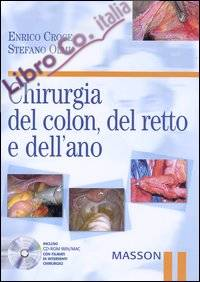 Chirurgia del colon, del retto e dell'ano. Con CD-ROM