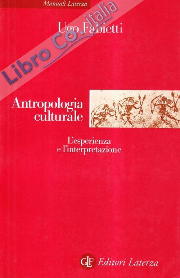 Antropologia culturale. Le esperienze e le interpretazioni.