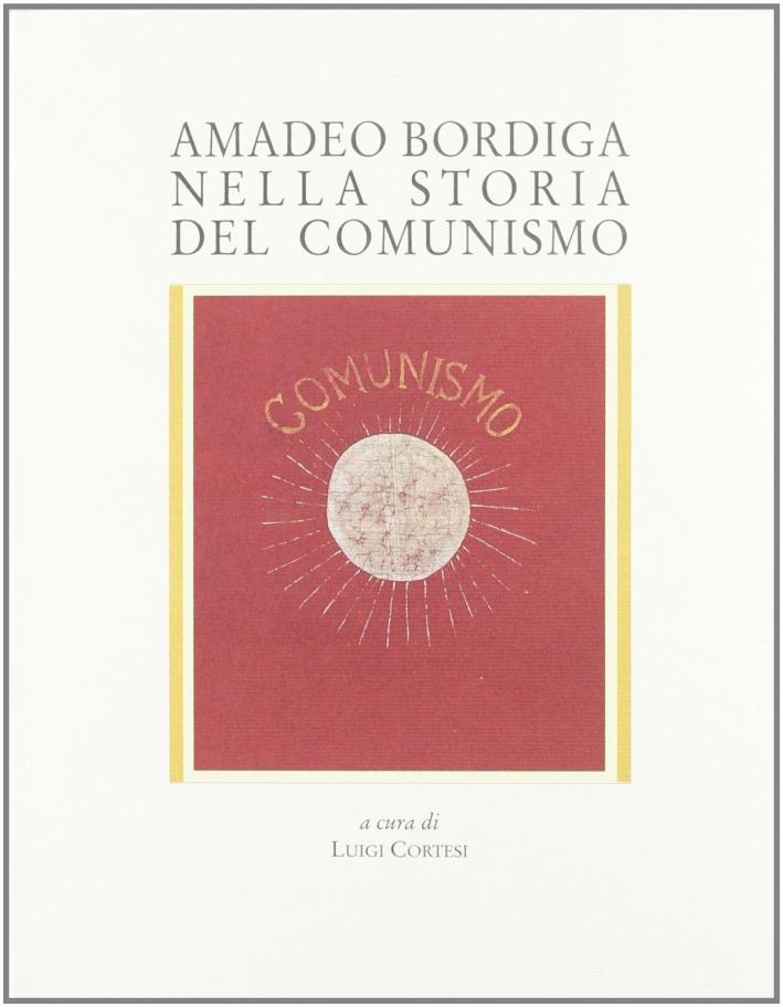 Amadeo Bordiga nella storia del comunismo