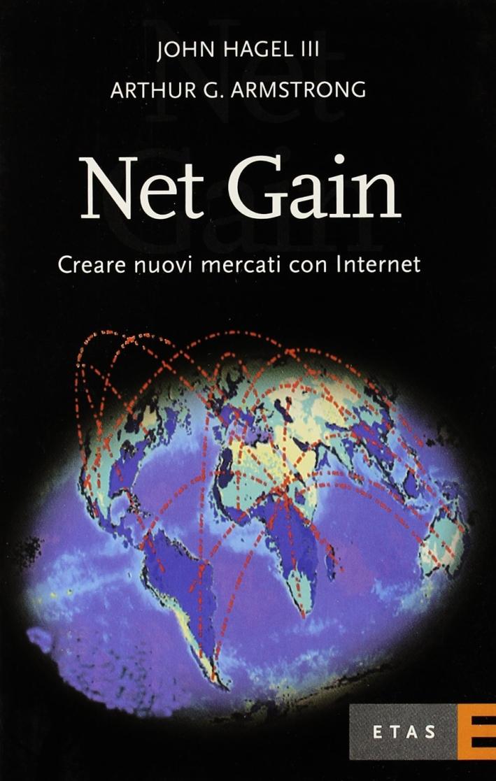 Net gain. Creare nuovi mercati con Internet