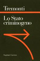 Lo Stato Criminogeno. La Fine dello Stato Giacobino. Un Manifesto Giacobino.