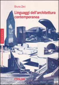 I linguaggi dell'architettura contemporanea