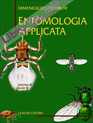 Entomologia applicata. Vol. 3/3: Da Ditteri Brachiceri (Caliptrati) a Sifanotteri e Strepsitteri.