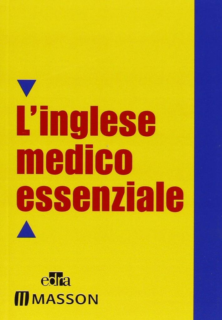 Dizionario inglese medico essenziale. Text revision.