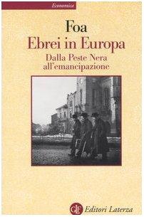 Ebrei in Europa. Dalla Peste Nera all'emancipazione. XIV-XIX secolo.