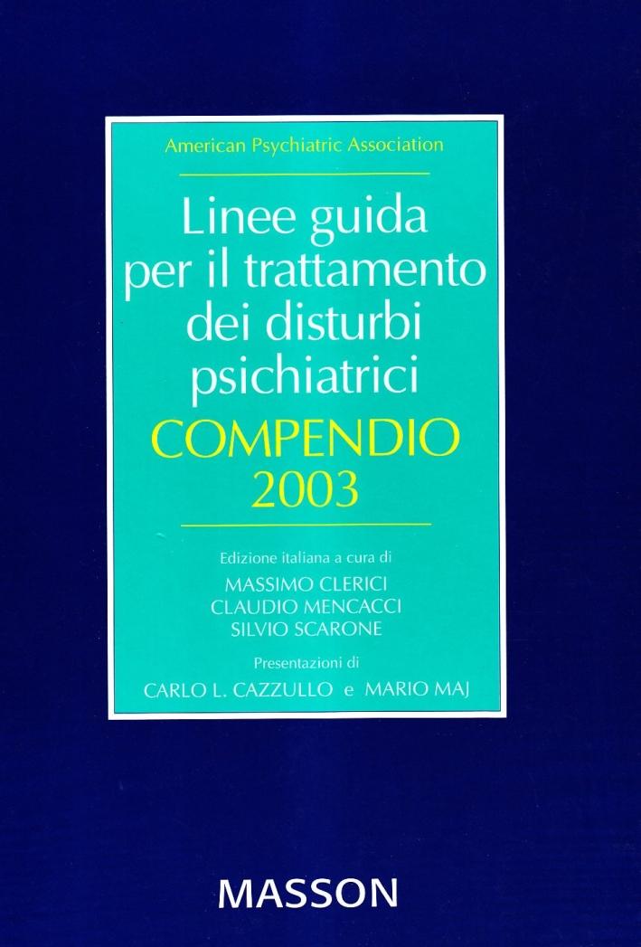 Linee guida per il trattamento dei disturbi psichiatrici. Compendio 2003
