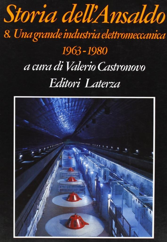 Storia dell'Ansaldo. Vol. 8: Una grande industria elettromeccanica (1963-1980)