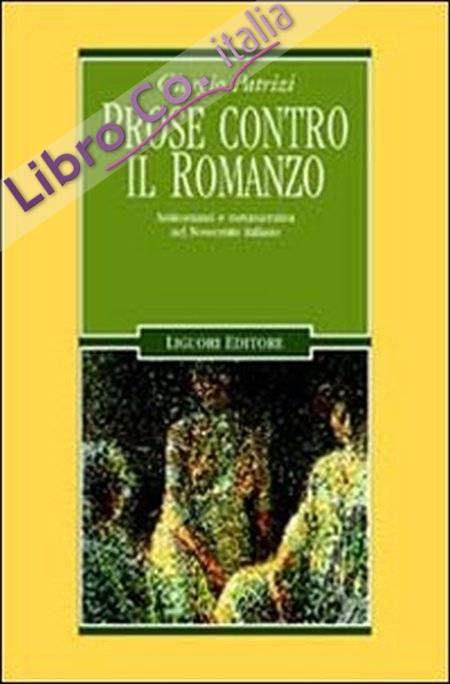 Prose contro il romanzo. Antiromanzi e metanarrativa nel Novecento italiano