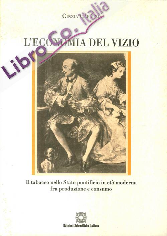 L'economia del vizio. Il tabacco nello Stato pontificio in età moderna. Produzione e consumo.
