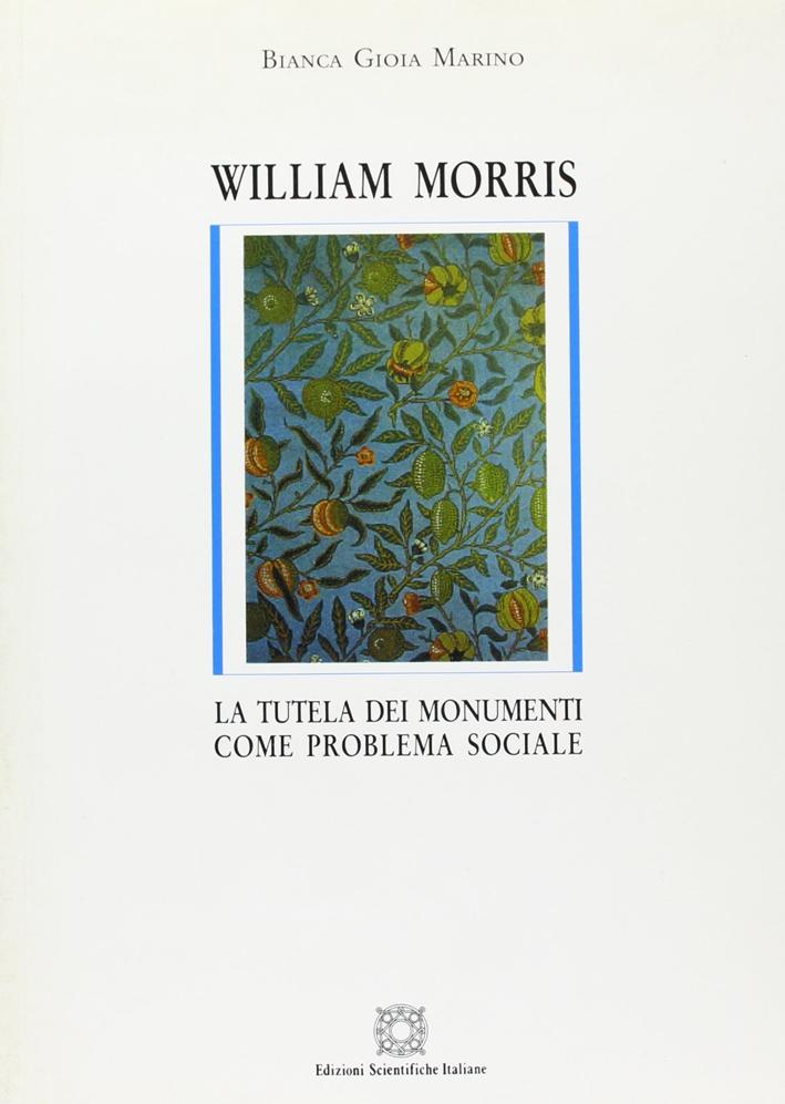 William Morris. La tutela dei monumenti come problema sociale.