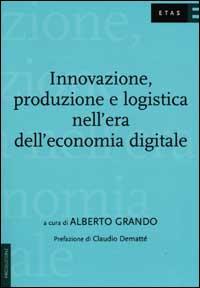 Innovazioni, produzione e logistica nell'era dell'economia digitale