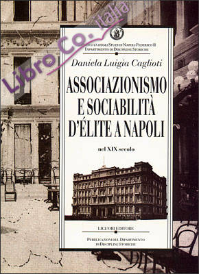 Associazionismo e sociabilità d'élite a Napoli nel XIX secolo