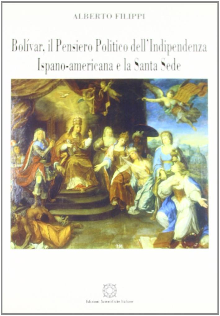 Bolívar, il pensiero politico dell'indipendenza ispano-americana e la Santa Sede.