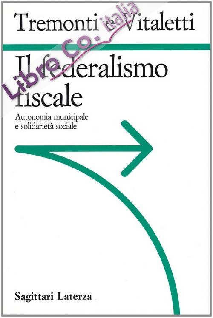 Il federalismo fiscale. Autonomia municipale e solidarietà sociale.