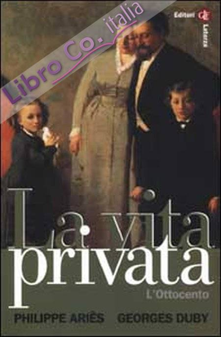 La Vita Privata. Vol. 4: L'Ottocento