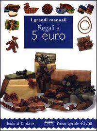 Regali a 5 euro.