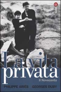 La Vita Privata. Vol. 5: il Novecento..