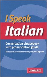 I speak italian. Conversation phrasebook with pronunciation guide.