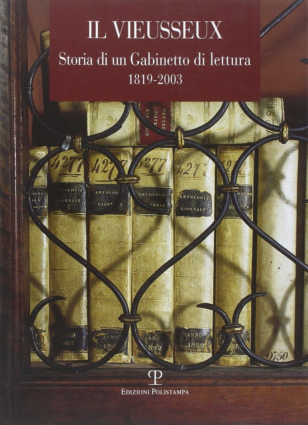 Il Vieusseux. Storia di un Gabinetto di lettura 1819-2003.