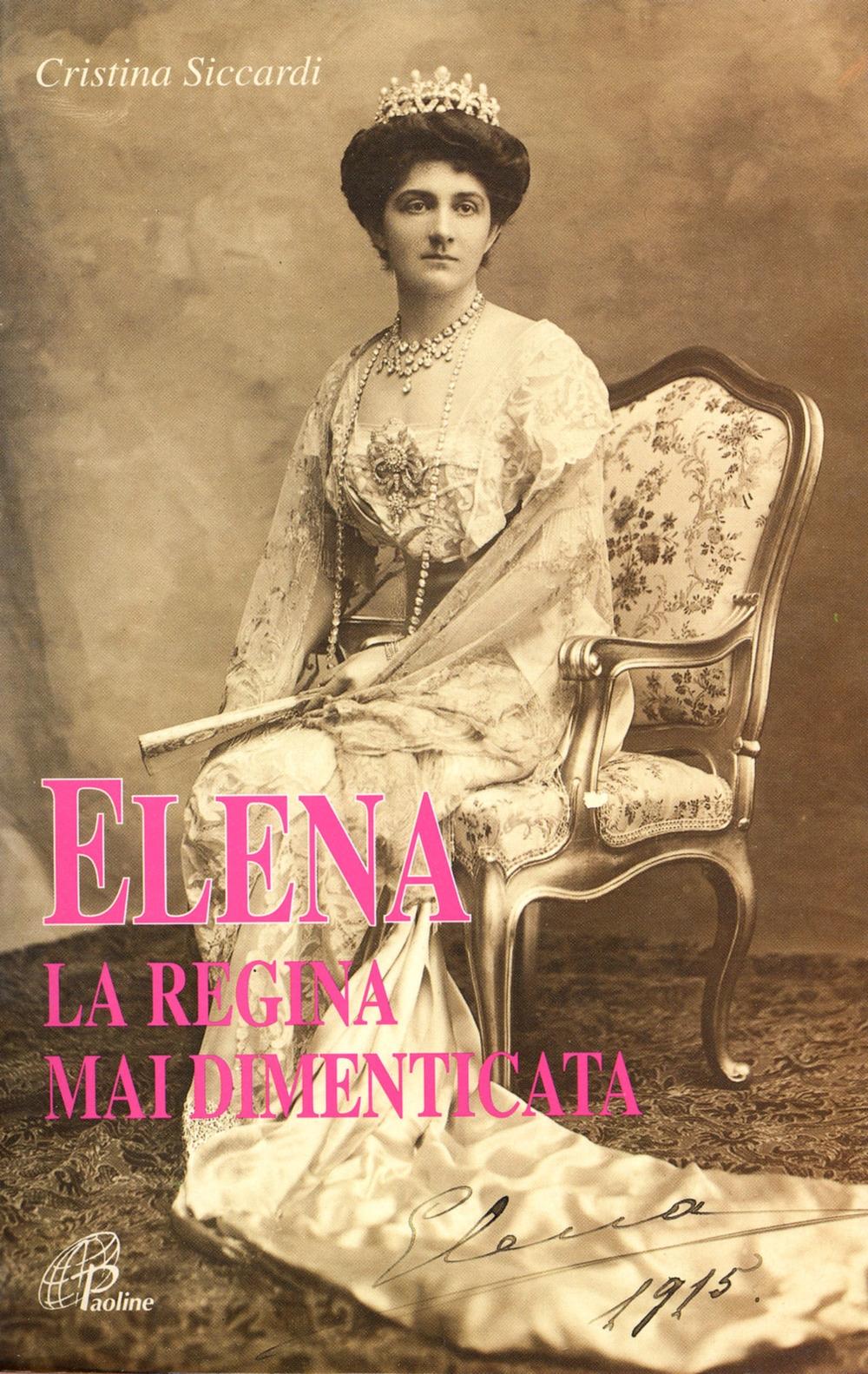 Elena la regina mai dimenticata.