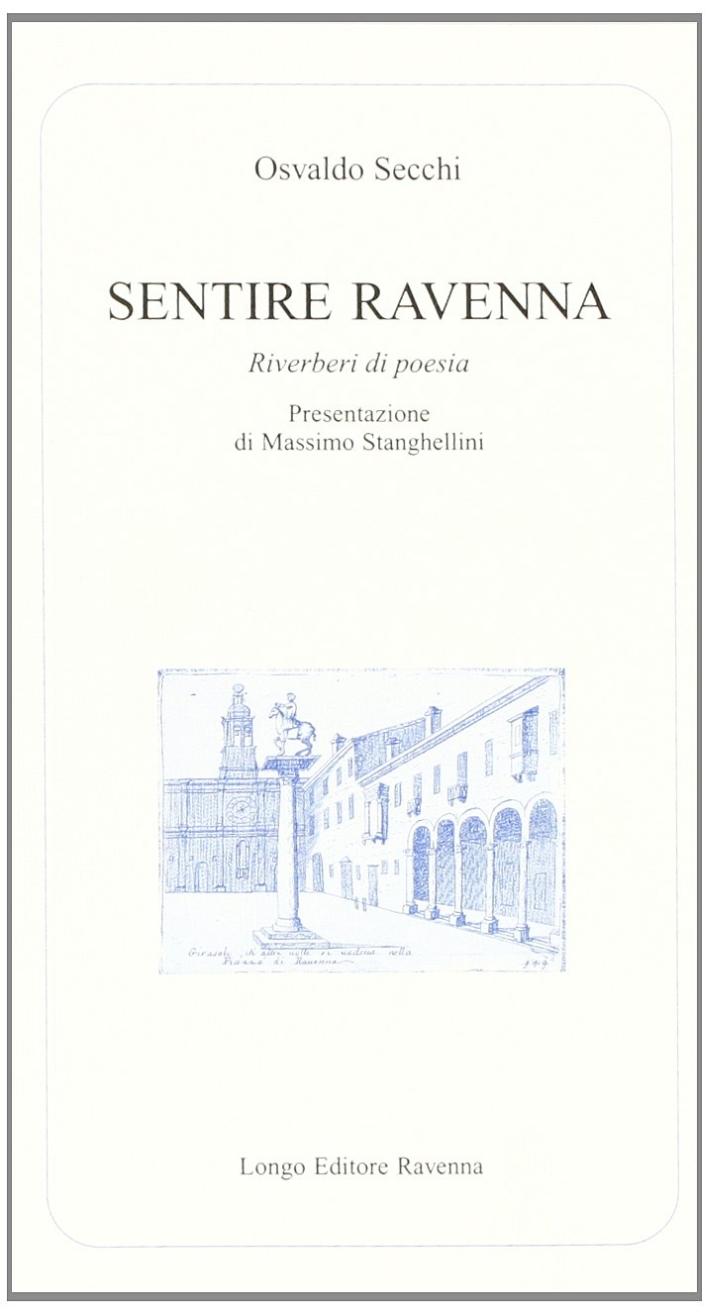 Sentire Ravenna. Riverberi di poesia.