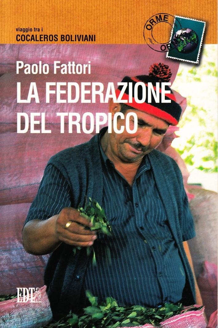 La federazione del Tropico. Viaggio tra i cocaleros boliviani.