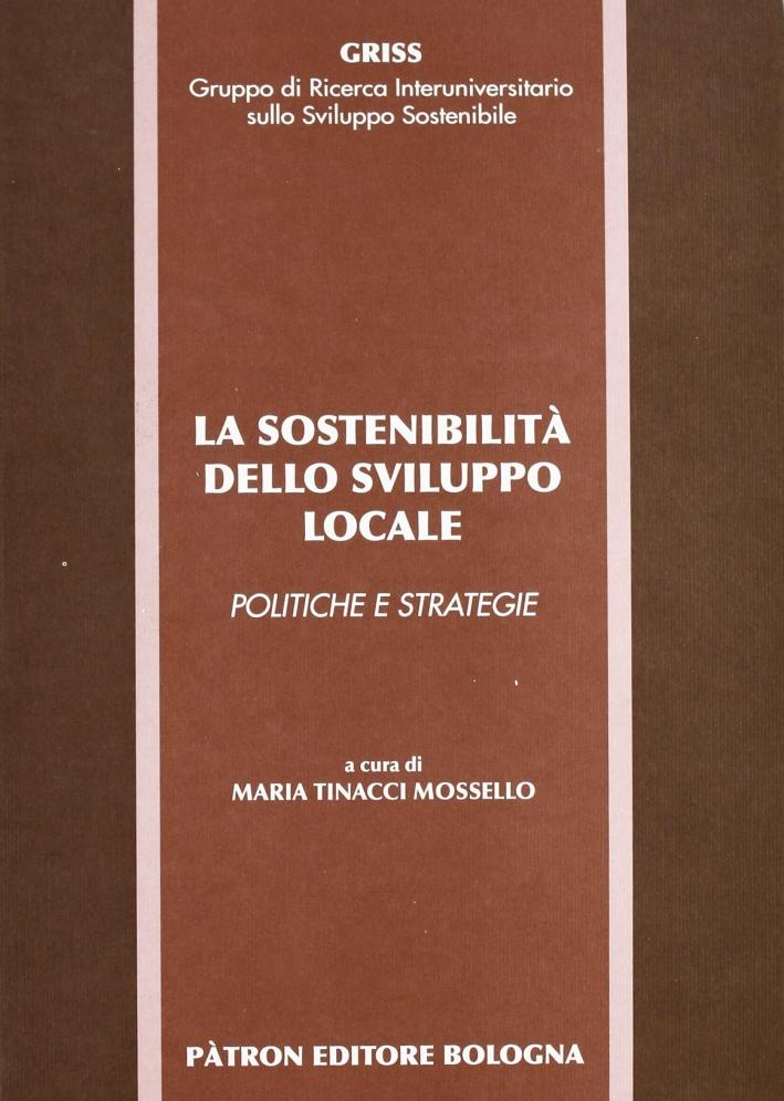 La sostenibilità dello sviluppo locale. Politiche e strategie.