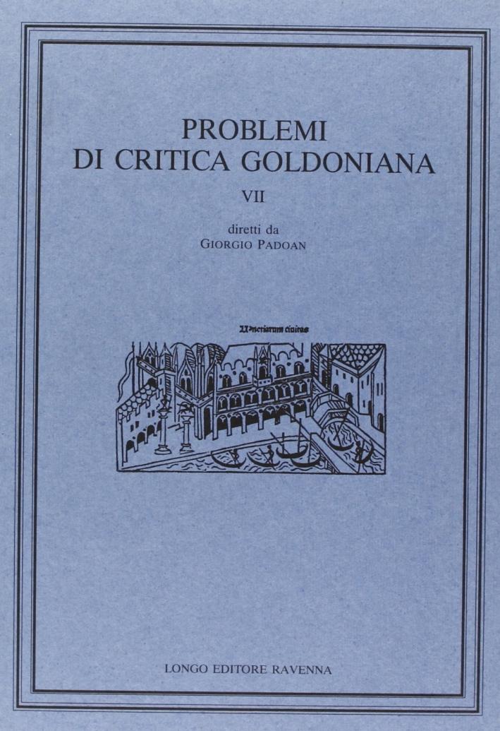 Problemi di critica goldoniana. Vol. 7.