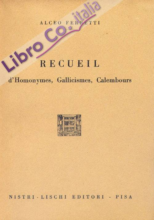 Recueil d'homonymes, gallicismes, calembours.