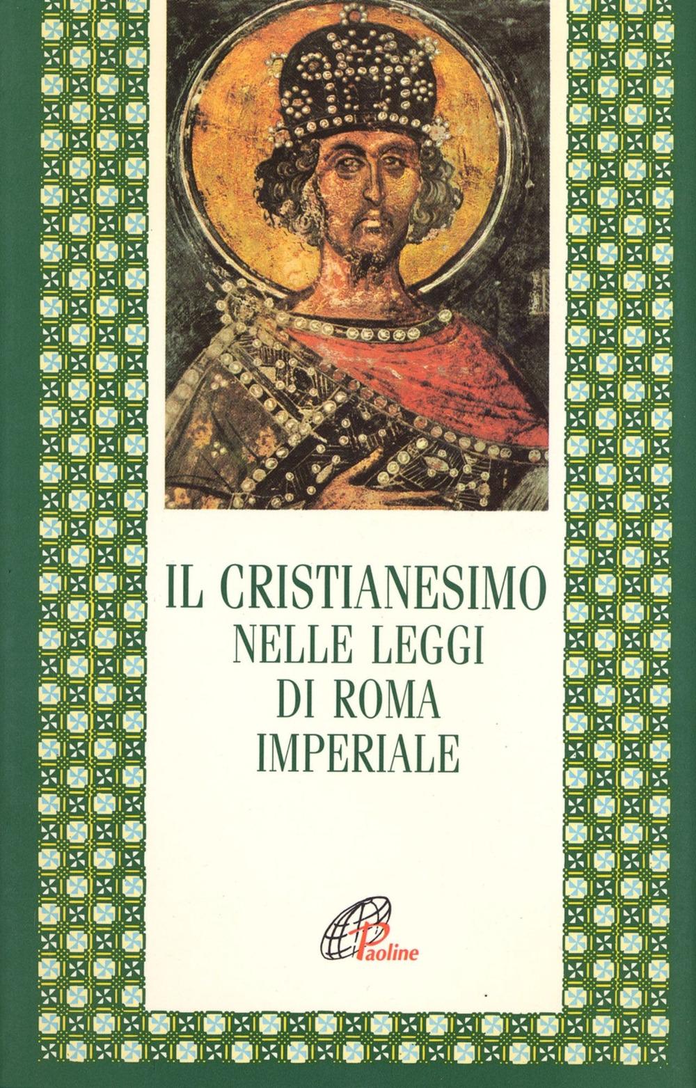 Il cristianesimo nelle leggi di Roma imperiale.